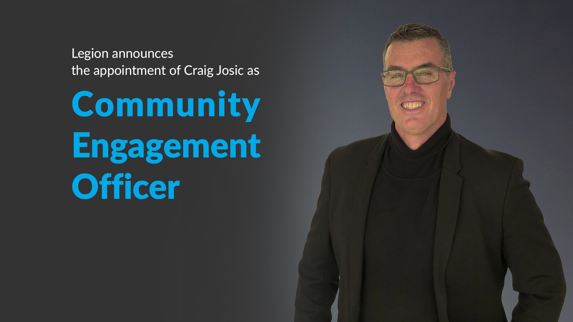Legion appoints Craig Josic as Community Engagement officer